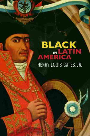 ... Louis Gates Jr., What It Means To Be 'Black In Latin America' : NPR
