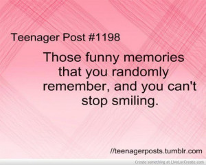 Those funny memories that you randomly remember and you cant stop ...