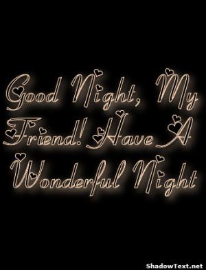 Good Night, My Friend! Have A Wonderful Night