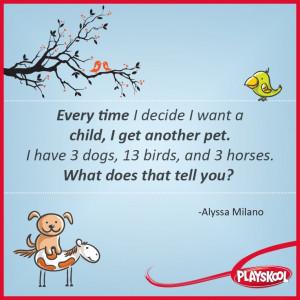 mommy, pets, children, kids, quote, playskool