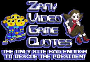 ... video game quotes the original repository for humorous video game