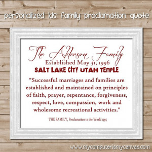 LDS Family Proclamation Quote - PERSONALIZED Printable