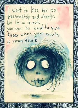 want to kiss her - by Tim Burton. This is one of the poems he gave ...