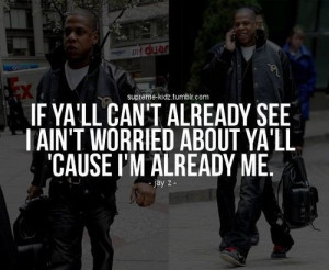 Rapper jay z quotes i am already me