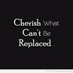 cherish replaced Quotes