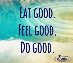 good. do good! #eating #feeling #goodness #fitness #workout #nutrition ...