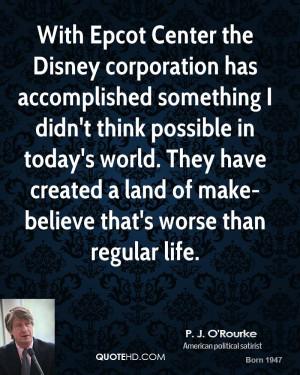 With Epcot Center the Disney corporation has accomplished something I ...