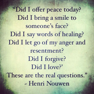 ... Peace Today, Living, Soul Wisdom, Henry Nouwen Quotes, Real Questions