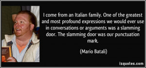 come from an Italian family. One of the greatest and most profound ...