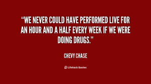 We never could have performed live for an hour and a half every week ...