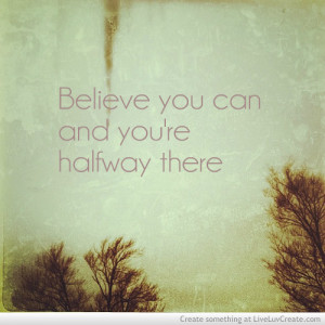 cute, inspirational, just believe, life, love, pretty, quote, quotes