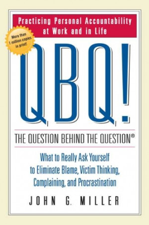 ... the Question: Practicing Personal Accountability at Work and in Life