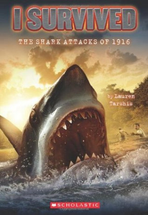 """Start by marking """"The Shark Attacks of 1916 (I Survived, #2)"""" as ..."""