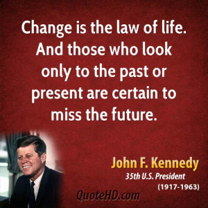 Jfk Quotes Change ~ John F. Kennedy Life Quotes | QuoteHD