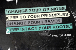 Change your opinions, keep to your principles; change your leaves ...