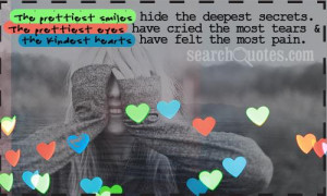 ... cried the most tears and the kindest hearts have felt the most pain