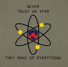 ... 12.00 nerd joke, trust atom, math idea, quote chemistry, atoms quote