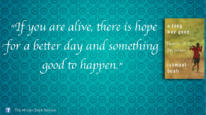 is hope for a better day and something good to happen- Ishmael Beah ...
