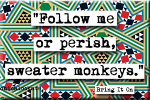 Bring it On Sweater Monkeys Quote Refrigerator by chicalookate, $4.00 ...