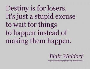 blair, destiny, girls, gossip girl, quote, waldorf