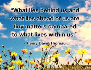 """Meditation Quote 37: """"What lies behind us and what lies ahead of us ..."""