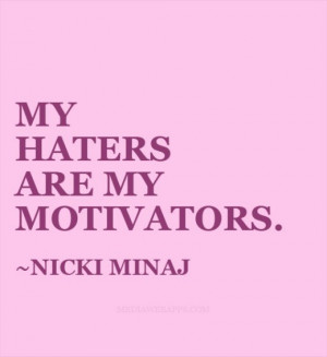 My haters are my Motivators