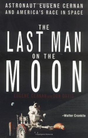 ... Man on the Moon: Astronaut Eugene Cernan and America's Race in Space