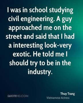 Thuy Trang - I was in school studying civil engineering. A guy ...