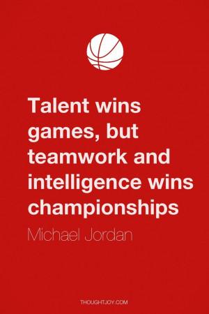 Michael Jordan Quote Talent Wins Games