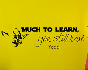 Wall Decals Yoda Star Wars Quote De cal Much to Learn Sayings Sticker ...