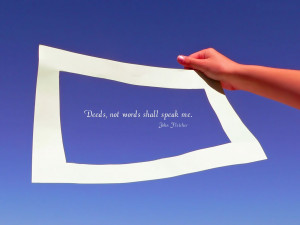 Quotes-Deed Not Words Shall Speak Me hd motivational