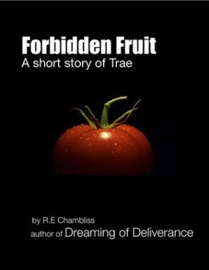 Forbidden Fruit: A short story of Trae