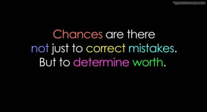 Chances Are There Not Just To Correct Mistakes
