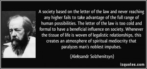 of the law and never reaching any higher fails to take advantage ...