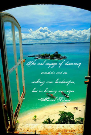 The real voyage of discovery consists not