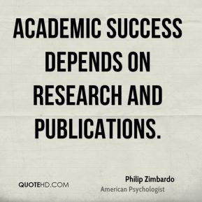 Philip Zimbardo - Academic success depends on research and ...