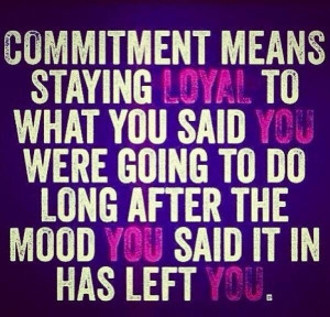 quote commitment loyalty perseverance goals