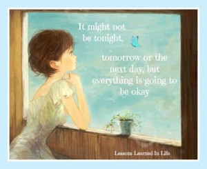 Is Going To Be Okay: Quote About In The End Everything Is Going ...