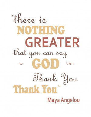 Maya Angelou Quote PosterMaya Angelou Quotes God, Thank You God ...
