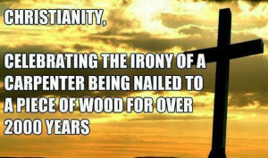 Funny Christianity Carpenter Irony Meme - Celebrating the irony of a ...