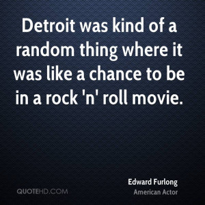 Edward Furlong Quotes