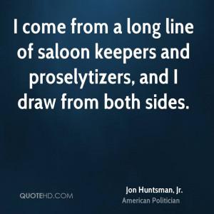 jon-huntsman-jr-jon-huntsman-jr-i-come-from-a-long-line-of-saloon.jpg