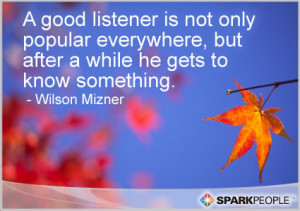 Good Listener Quotes Motivational quote - a good