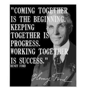 keeping together is progress and working together is success