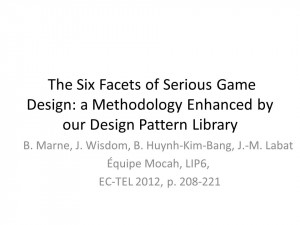 The Six Facets of Serious Game Design: a Methodology Enhanced by our ...