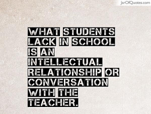 ... is an intellectual relationship or conversation with the teacher