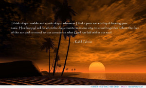 think-of-you-a-while-kahil-gibran.jpg