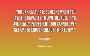 quote-Sri-Chinmoy-you-can-only-hate-someone-whom-you-71428.png