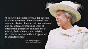 Queen Elizabeth II Quotes I know of no single formula for success. But ...
