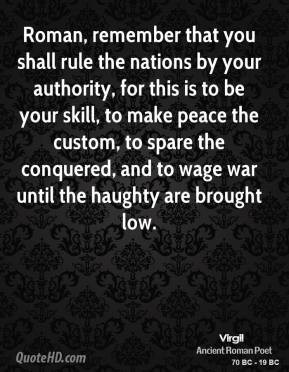 Roman, remember that you shall rule the nations by your authority, for ...